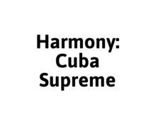 Harmony Cuba Supreme