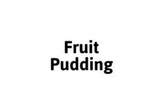 Sansie Fruit Pudding